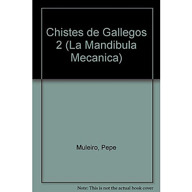 Chistes de Gallegos 2 (La Mandibula Mecanica) (Spanish Edition), New Book (9789507424816)