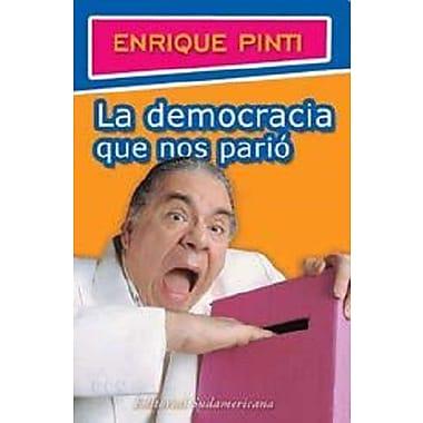 Democracia Que Nos Pario, La (Spanish Edition), Used Book (9789500722490)