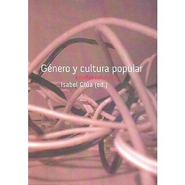 Genero y cultura popular/ Genre and Popular Culture: Estudios Culturales 1 (Spanish Edition), New Book (9788449025402)