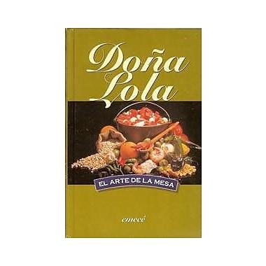 Dona Lola: el Arte de La Mesa (Spanish Edition), Used Book (9789500401647)
