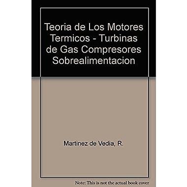 Teoria de Los Motores Termicos - Turbinas de Gas Compresores Sobrealimentacion (Spanish Edition), Used Book (9789500530071)