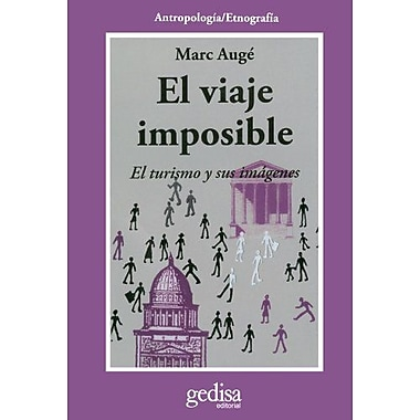 El viaje imposible: El turismo y sus imAgenes (Cla-De-Ma) (Spanish Edition), New Book (9788474326826)