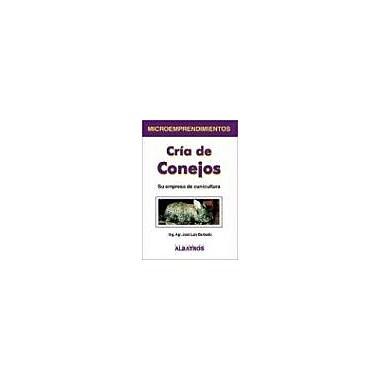 Cria de conejos (Microemprendimientos) (Spanish Edition), Used Book (9789502410449)