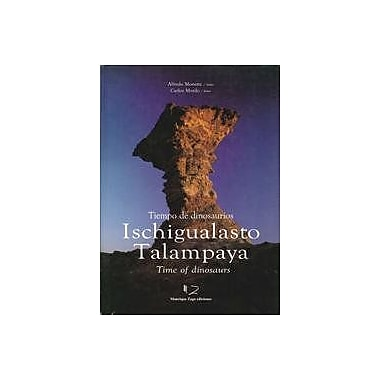 Ischigualasto Talampaya: Tiempo de dinosaurios = time of dinosaurs (Spanish Edition), Used Book (9789509517585)