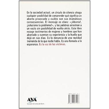 Yo abortE: TESTIMONIOS REALES DE MUJERES QUE HAN SUFRIDO UN ABORTO PROVOCADO EN ESPAnA (Spanish Edition),(9788496471047)