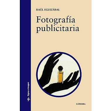 Fotografia Publicitaria / Publicity Photography (Signa E Imagen / Sign and Image) (Spanish Edition) (9788437619194)