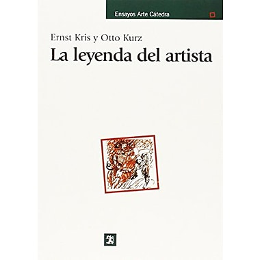 La leyenda del artista / Legend, Myth and Magic in the Image of the Artist: A Historical Experiment(Sp, New Book (9788437623924)