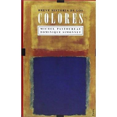 Breve Historia De Los Colores/ Brief History of Colors (Spanish Edition), Used Book (9788449319471)