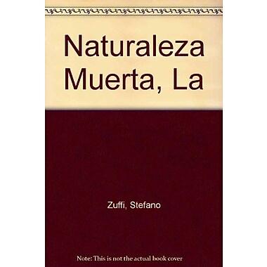 Naturaleza Muerta, La (Spanish Edition), New Book (9788481562330)