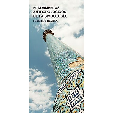Fundamentos antropologicos de la simbologia / Anthropological Foundation of the Symbols (Spanish Edition), New (9788437623832)
