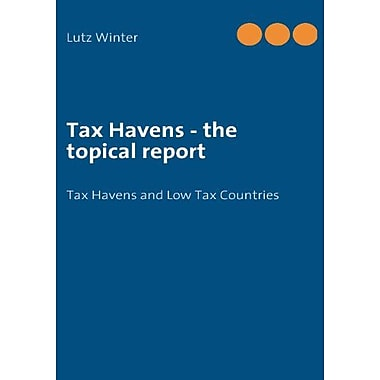 Tax Havens - the topical report (9783842372924)