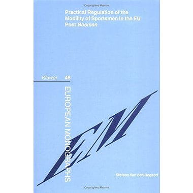 Practical Regulation of the Mobility of Sportsmen in the EU Post Bosman (European Monographs Series Set),New Book(9789041123275)