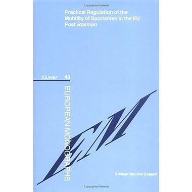 Practical Regulation of the Mobility of Sportsmen in the EU Post Bosman (European Monographs Series Set),(9789041123275)