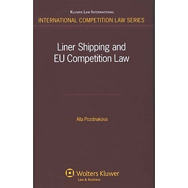 Liner Shipping and EU Competition Law (International Competition Law) (9789041127174)