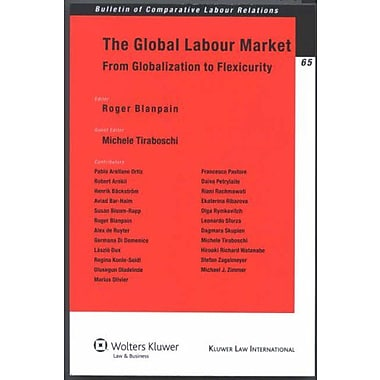 Global Labour Market: From Globalization To Flexicurity (Bulletin of Comparative Labour Relations), New Book (9789041127228)