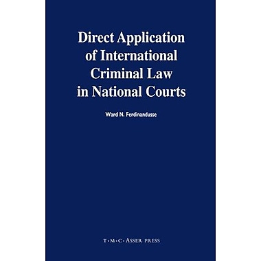 Direct Application of International Criminal Law in National Courts, New Book (9789067042079)