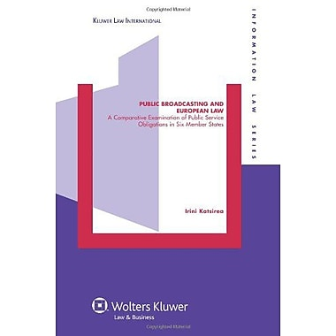 Public Broadcasting and European Law: A Comparative Examination of Public Service Obligations in Six M, New Book (9789041125002)