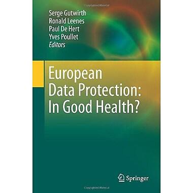 European Data Protection: In Good Health? (9789400729025)