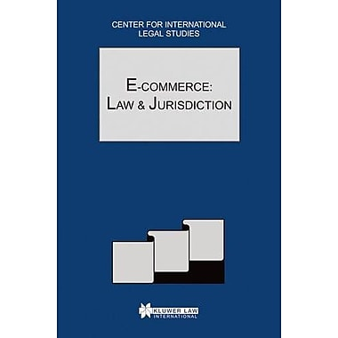 E-Commerce:Law and Jurisdiction:Comparative Law Year of International Business - Special Issue 2002(C (9789041199102)