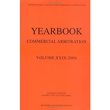 Yearbook Commercial Arbitration, Volume Xxix - 2004 (Yearbook Commercial Arbitration Set), New Book (9789041123497)