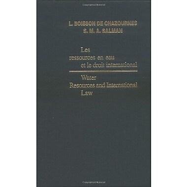 Water Resources and International Law / Les Ressources en Eau et le Droit International (Recueil des Cours) (9789004137028)
