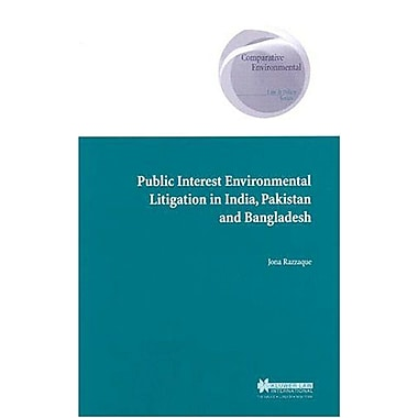 Public Interest Environmental Litigation in India, Pakistan and Bangladesh(Comparative Environmental L, New Book (9789041122148)