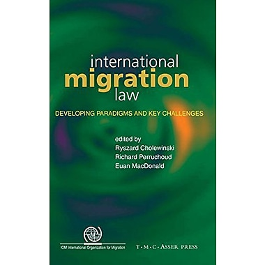 International Migration Law: Developing Paradigms and Key Challenges, New Book (9789067042321)