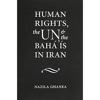 Human Rights, the UN and the Baha'Is in Iran, Used Book (9789041119537)