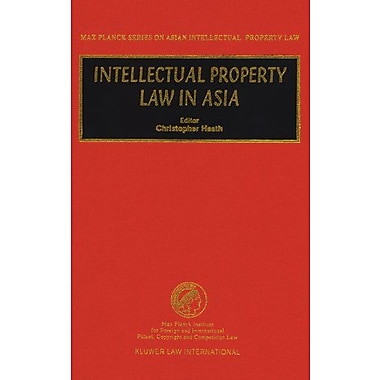 Intellectual Property Law in Asia (Max Planck Series on Asian Intellectual Property Set) (9789041198945)