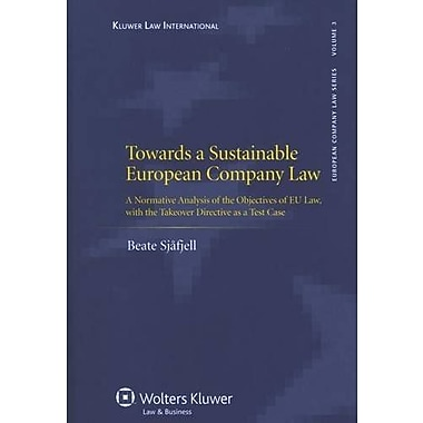Towards A Sustainable EU Company Law: A Normative Analysis of the Objectives of EU Law, with the Takeo, New Book (9789041127686)