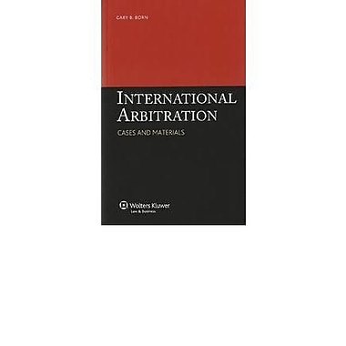 International Arbitration: Cases and Materials (9789041134585)