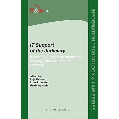 IT Support of the Judiciary: Australia, Singapore, Venezuela, Norway, The Netherlands and Italy(Inform, New Book (9789067041683)