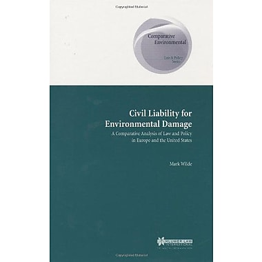 Civil Liability for Environmental Damage, Comparative Analysis of Law and Policy in EUrope and US(Com, Used Book (9789041118912)