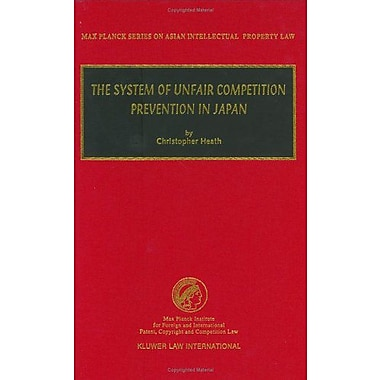 The System of Unfair Competition Prevention in Japan (Max Planck Series on Asian Intellectual Property Set), New (9789041198372)