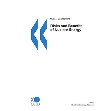 Nuclear Development Risks and Benefits of Nuclear Energy, New Book (9789264035515)