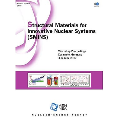 Nuclear Science Structural Materials for Innovative Nuclear Systems(SMINS): Workshop Proceedings - Kar, New Book (9789264048065)