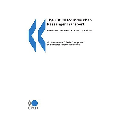 The Future for Interurban Passenger Transport: Bringing Citizens Closer Together, Used Book (9789282102657)