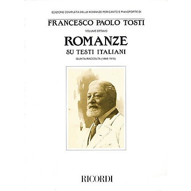 Francesco Paola Tosti - Romanze, Volume 8: Songs on Italian Texts 5th Collection from the Tosti Compl (9788875927189)