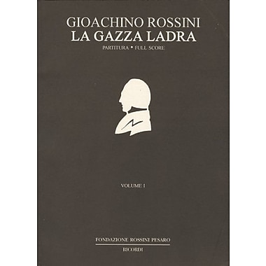 La Gazza Ladra: Melodramma in Two Acts by Giovanni Gherardini(The Critical Edition of the Works of Gi, Used Book (9788875928421)
