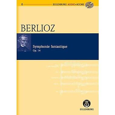 Symphonie Fantastique Op. 14: Eulenburg Audio+Score Series (9783795765064)
