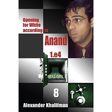 Opening for White According to Anand 1. e4, Volume 8 (Vol 8) (9789548782531)