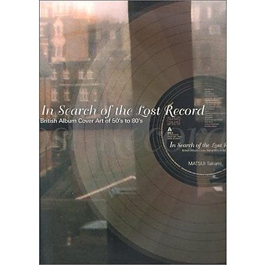 In Search of the Lost Record: British Album Cover Art of 50's to 80's, New Book (9784766112689)