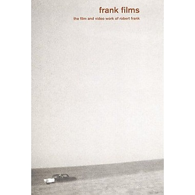 Frank Films: The Film and Video Work of Robert Frank (9783908247753)