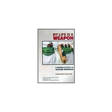 My Life is a Weapon: A Modern History of Suicide Bombing (9788170492320)