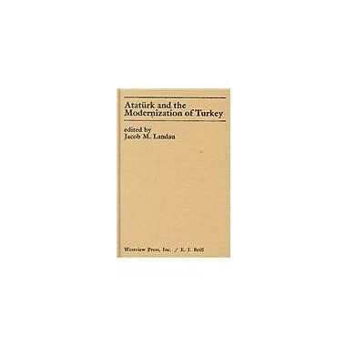 Ataturk and the Modernization of Turkey, New Book (9789004070707)