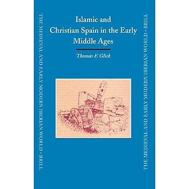 Islamic And Christian Spain in the Early Middle Ages (Medieval and Early Modern Iberian World), New Book (9789004147713)