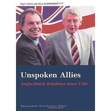 Unspoken Allies: Anglo-Dutch Relations since 1780 (9789053564714)