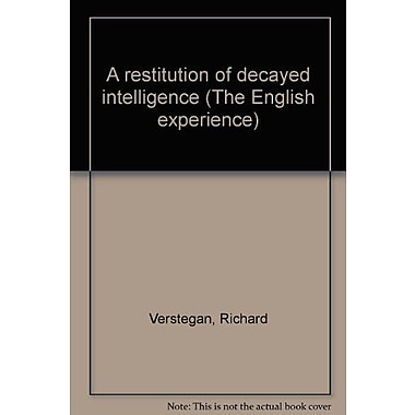 A restitution of decayed intelligence(The English experience, its record in early printed s published, Used Book (9789022109526)