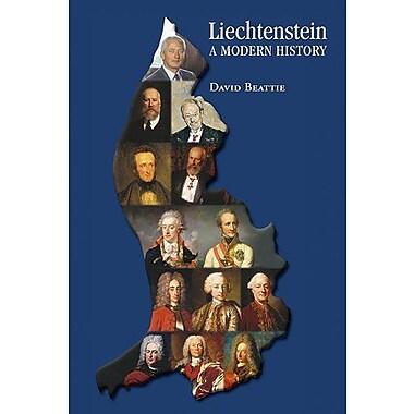 Liechtenstein - A Modern History, New Book (9783905501629)
