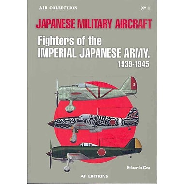 Japanese Military Aircraft: Fighters of the Imperial Japanese Army, 1939-1945, New Book (9788496016873)